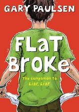 Flat Broke: The Theory, Practice and Destructive Properties of Greed Paulsen, G