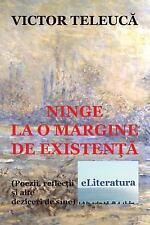 Ninge la o Margine de Existenta : Poezii, Reflectii Si Alte Deziceri de Sine...