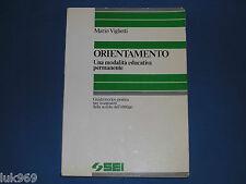 Mario Viglietti – ORIENTAMENTO Una modalità educativa permanente – SEI Ediz.