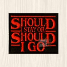 Stranger Things Should Stay or Should I Go Logo Patch TV Series Mike Embroidered