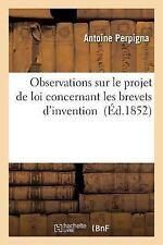 Observations Sur le Projet de Loi Concernant les Brevets D'Invention by...