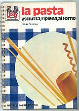CARNACINA LUIGI LA PASTA ASCIUTTA, RIPIENA, AL FORNO FABBRI 1976 I JOLLY CUCINA