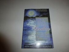 I Wasn't Ready to Say Goodbye Paperback - May 1, 2008 Author - Brook Noel B268