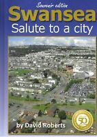 Swansea: Salute to a City - David Roberts NEW Hardback 1st edition