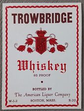 Vintage Trowbridge Whiskey Label, American Liquor Company,  Boston, Mass.