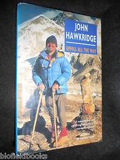 SIGNED; JOHN HAWKRIDGE - Uphill All The Way - Cerebral Palsy Climber - 1991-1st