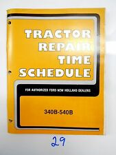 New Holland 340B - 540B Tractor Repair Time Schedule Manual Book