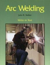 Arc Welding by John R. Walker (1999, Hardcover)