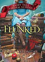 Flunked (Fairy Tale Reform School) by Jen Calonita