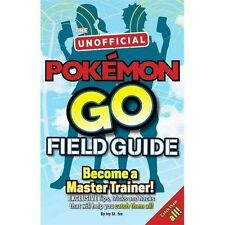Pokémon Go The Unofficial Field Guide: Tips, tricks and hacks that will help you