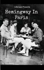 Hemingway in Paris: A Biography of Ernest Hemingway's Formative P by Brody, Paul