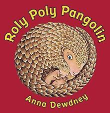 Roly Poly Pangolin Hardcover Anna Dewdney