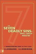 The Seven Deadly Sins of Small Group Ministry: A Troubleshooting Guide for Churc