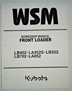Kubota LB402 LB702 LA452S LA852 LB552 Loader Service Repair Workshop Manual OEM