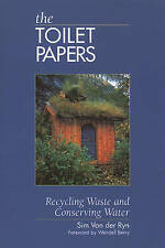 The Toilet Papers: Recycling Waste and Conserving Water, Very Good Condition Boo