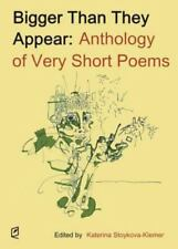 Bigger Than They Appear: Anthology of Very Short Poems (Paperback or Softback)