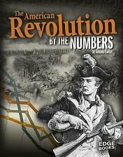 NEW The American Revolution by the Numbers (America at War by the Numbers)