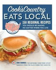 Cook's Country Eats Local : 150 Regional Recipes Cookbook Cook Book Cooks