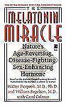 The Melatonin Miracle : Nature's Age-Reversing, Disease-Fighting, Sex-Enha by...