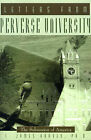 Letters from Perverse University: The Subversion of America by L. James Harvey