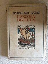 LIBRO ROMANZO  STORICO L' ANCORA DIVELTA - GUIDO MILANESI - MONDADORI 1923 AUTOG