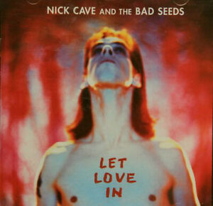 NICK CAVE AND THE BAD SEEDS-LET LOVE IN-10 TRACK CD-AUSTRALIA-1994