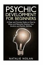 Psychic Development for Beginners: A Clear and Concise Guide on How to Allow and
