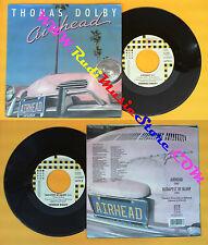 LP 45 7'' THOMAS DOLBY Airhead Budapest by blimp 1988 italy EMI no cd mc dvd (*)