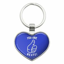 You Are Neato Cool Funny Humor Heart Love Metal Keychain Key Chain Ring