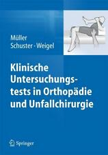 Klinische Untersuchungstests in Orthopädie und Unfallchirurgie von Franz Josef Müller, Bernhard Weigel und Christian Schuster (2013, Taschenbuch)