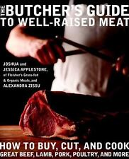 The Butcher's Guide to Well-Raised Meat: How to Buy, Cut, and Cook Great Beef,
