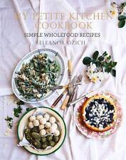 My Petite Kitchen Cookbook: Simple wholefood recipes