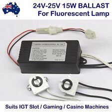 IGT F15T8 BALLAST 15W Fluorescent T8 24V 25V Gaming Slot D25N151T8 A60-001-12