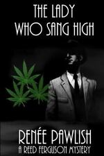The Reed Ferguson Mystery: The Lady Who Sang High by Renee Pawlish (2014,...