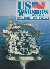 US WARSHIPS SINCE 1945 by PAUL SILVERSTONE (US Navy Ships Cold War)
