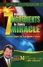 7 Hidden Ingredients In Every Miracle