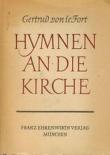 Gertrud von le Fort, Hymnen an die Kirche, Franz Ehrenwirth Verlag, München 1924