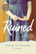 Ruined by Ruth Everhart (2016, Paperback)
