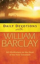 Daily Devotions with William Barclay: 365 Meditations on the Heart of the New Te