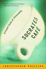 Socrates Cafe: A Fresh Taste of Philosophy by Phillips, Christopher, Good Book