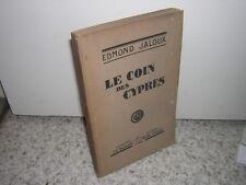 1925.Le coin des cyprès / Edmond Jaloux.envoi autographe.bon ex.nc