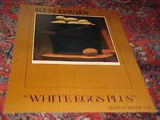 "GREAT ORIGINAL KEN DAVIES POSTER "" WHITE EGGS PLUS """
