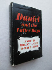 DANIEL AND THE LATTER DAYS a Study in Millennialism BY ROBERT D. CULVER 1954