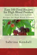 NEW Easy 100 Food Recipes for High Blood Pressure: Learn to Make Low Sodium Reci