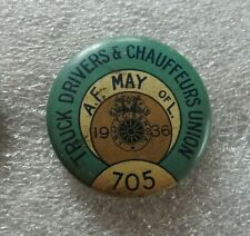 """1936 CHICAGO LOCAL 705 """"TRUCK DRIVERS & CHAUFFEURS UNION"""" Teamsters MAY AFL PIN"""