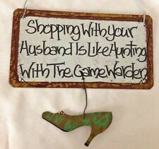 """Metal 7X7.5"""" Humor Sign: Shopping with Husband is Like Hunting with Game Warden"""