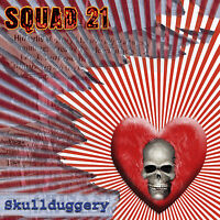 SQUAD 21 - Skullduggery CD 2004 Punk Rock Gus Chambers ex-Grip Inc. *NEW*