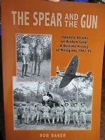 Spear & the Gun Japanese Attacks Arnhem Land NT Aboriginal WW2 New Book RAAF