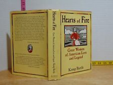 Hearts of Fire: Great Women of American Lore and Legend by Kemp Battle (1997 HC)