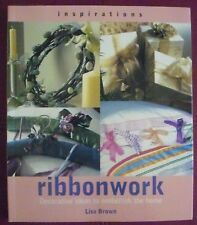 Ribbonwork (Inspirations S.) by Lisa Brown.Book Like New..96 Pages..Pb 2000